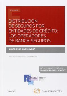 Distribución de seguros por entidades de crédito : los operadores de banca-seguros / Covadonga Díaz LLavona. - 2015