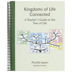 Kingdoms of Life Connected: A Teachers Guide to the Tree of Life