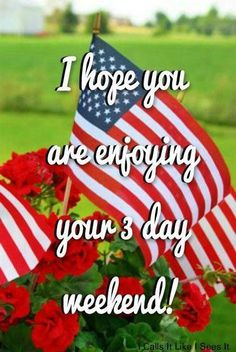 I Hope You Are Enjoying Your 3 day Weekend labor day happy labor day labor day…