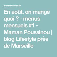 En août, on mange quoi ? - menus mensuels #1 - Maman Poussinou   blog Lifestyle près de Marseille
