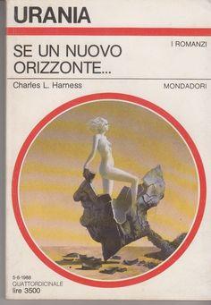 Charles L. Harness: Se un nuovo orizzonte.... Mondadori Urania 1988