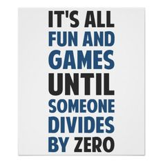 Dividing By Zero Is Not A Game Print