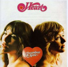 """Heart. """"Dreamboat Annie"""" Love the Wilson Sisters!"""