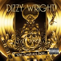 Dizzy Wright The Golden Age High Quality Mixtape : Music