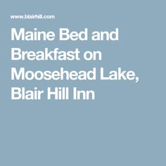 Maine Bed and Breakfast on Moosehead Lake, Blair Hill Inn