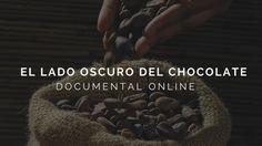 Documental: El lado oscuro del chocolate
