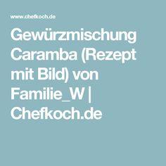 Gewürzmischung Caramba (Rezept mit Bild) von Familie_W | Chefkoch.de