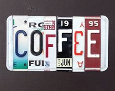 Coffee Sign made from license plates. This is something that really does take some work -- my son could do this for me -- Right? Coffee Truck, Coffee Cafe, Coffee Shop, I Love Coffee, My Coffee, Coffee Corner, Coffee Signs, Coffee Travel, Caribou Coffee