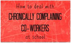Whether it's in the teacher's lounge, staff meetings, or just passing one another in the hallway, even a short conversation with a negative teacher can be totally draining. Everyone complains from time to time, of course. But what about those colleagues who never have anything positive to say and seem determined to tear everyone else …