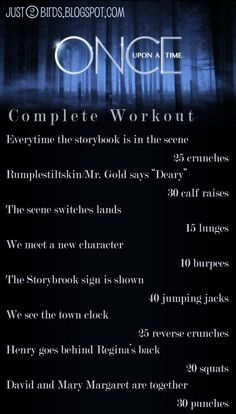 TV show workouts, Once Upon A Time.                                                                                                                                                      More