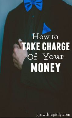 Take charge of your money by creating a budget, by paying off your debts, by saving and by investing