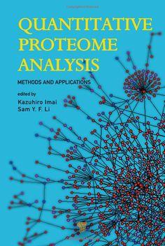 Quantitative Proteome Analysis: Methods and Applications: Kazuhiro Imai, Sam Li Fong Yau: 9789814316514: Uconn access.