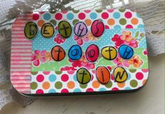 Beth's tooth tin made by aunty Roz