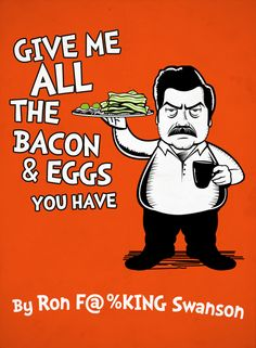 3.6 Ron Swanson.  Give me all the bacon and eggs you have.