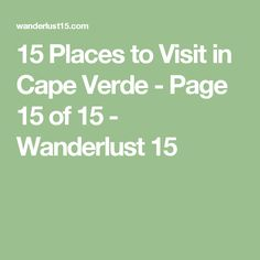 15 Places to Visit in Cape Verde - Page 15 of 15 - Wanderlust 15