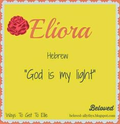 Beloved Baby Names: Eliora. How beautiful! How to Get to Ellie from the Nickna - Unique Baby Name - Ideas of Unique Baby Name - Beloved Baby Names: Eliora. How beautiful! How to Get to Ellie from the Nickname series. Bible Baby Names, Biblical Girl Names, Hebrew Baby Names, Unusual Baby Names, Cool Baby Names, Pretty Names, Baby Names And Meanings, Names With Meaning, Biblical Names And Meanings