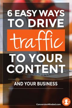 6 Easy Ways to Drive Traffic to Your Content And Your Business Internet Marketing, Online Marketing, Mobile Marketing, Marketing Ideas, Content Marketing, Online Advertising, Affiliate Marketing, Media Marketing, Make Money Blogging