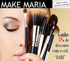 Parceria Make Maria... Use o código DARI e ganhe 5% de descontos em sua compras