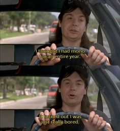 One of the best lines from one of my favorite movies.  Party on wayne, party on garth.