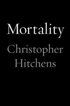 Mortality, Christopher Hitchens