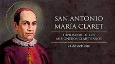 Hoy es fiesta de San Antonio María Claret, fundador de los Misioneros Claretianos