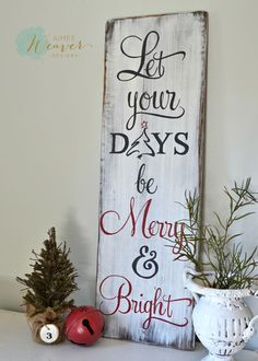 """Let your days be merry & bright"" White Wood Sign {ready-to-ship}"