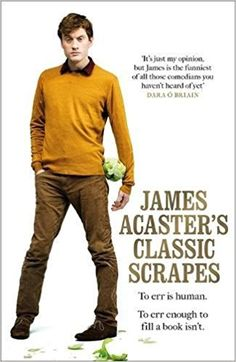 James Acaster's Classic Scrapes: Amazon.co.uk: James Acaster, Josh Widdicombe: 9781472247186: Books