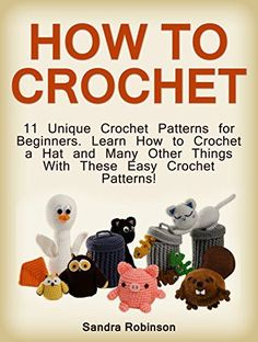 11 Crochet Patterns for Beginners - Get Hundreds of Free Crochet Patterns on Amazon - Find out How!