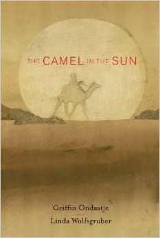 The Camel in the Sun: Griffin Ondaatje, Linda Wolfsgruber: 9781554983810: Amazon.com: Books