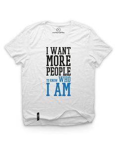 "T-Shirt ""I Need More People To Know Who I Am"" only on www.sunrastore.net #tshirt #fashion #people #music #soul #hiphop #love #more #graphic #creative #men #sunra #store #sunrastore"