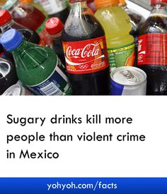 Sugary Drinks Kill More People Than Violent Crime In Mexico - Sugary Drinks Facts