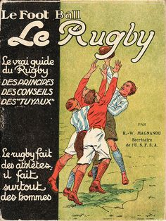 Nice illustration... cover page from a c.1920 French rugby practise manual (by former Racing Club de France player and USFSA official R-W Magnanou)