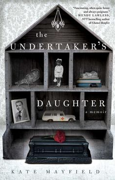 2015 Must-reads: The Undertaker's Daughter: A Memoir by Kate Mayfield