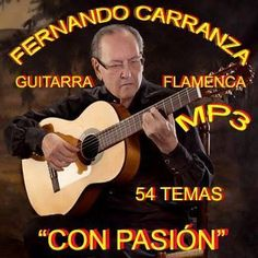 """""""CON PASIÓN"""" Por Fernando Carranza. Fundación Guitarra Flamenca. www.fundacionguitarraflamenca.com"""