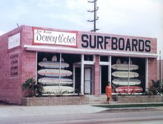 Eeyore's eye — westside-historic:   Dewey Weber Surfboards on...