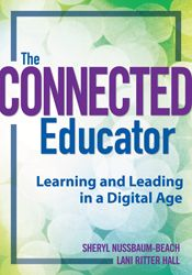 The Connected Educator   Learning and Leading in a Digital Age