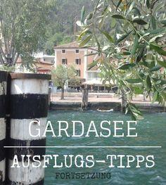 Gardasee - Tipps für einen Ausflug bei Regen und Sonne