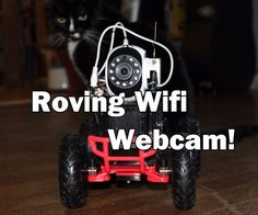 Wifi Controlled Roving Webcam!