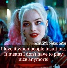 Harleen Quinzel/Harley Quinn (Too Young) Bitch Quotes, Joker Quotes, Badass Quotes, Qoutes, Gotham, Harly Quinn Quotes, Dc Comics, Cosplay, Joker And Harley Quinn