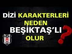 Dizi Karakterleri Neden Beşiktaşlı Oluyor? - YouTube