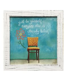 Love the saying! Look at this 'Be Yourself' Framed Wall Art on #zulily today!