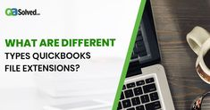 QuickBooksFileExtension #QuickBooks #AccountantSquad