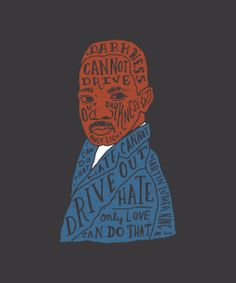 """""""Darkness cannot drive out darkness, only light can do that. Hate cannot drive out hate, only love can do that."""" Martin Luther King Jr."""