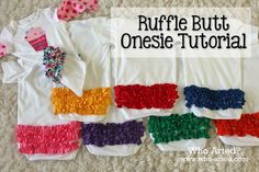 Ruffle Butt Onesie Tutorial! Step-by-step instructions with lots of photos. I've made several and they're so stinkin' cute!