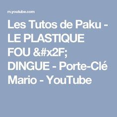 Les Tutos de Paku - LE PLASTIQUE FOU / DINGUE - Porte-Clé Mario - YouTube