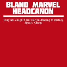 Tony has caught Clint Barton dancing to Britney Spears' Circus