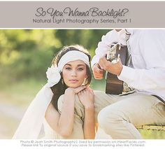Backlighting Photography Tutorial via Jean Smith and iHeartFaces.com