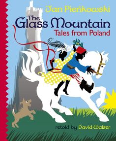 The Glass Mountain: Tales from Poland retold by David Walser and illustrated by Jan Pienkowski #poland #polish #polishfairytales #fairytales #papercutillustrations #illustrations #kidlit