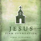 Free MP3 Songs and Albums - GOSPEL - Album - $9.99 -  Jesus, Firm Foundation: Hymns of Worship [+digital booklet]