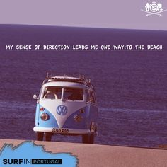 Best option to travel...free #SurfinPortugal  #quotes #Kombi
